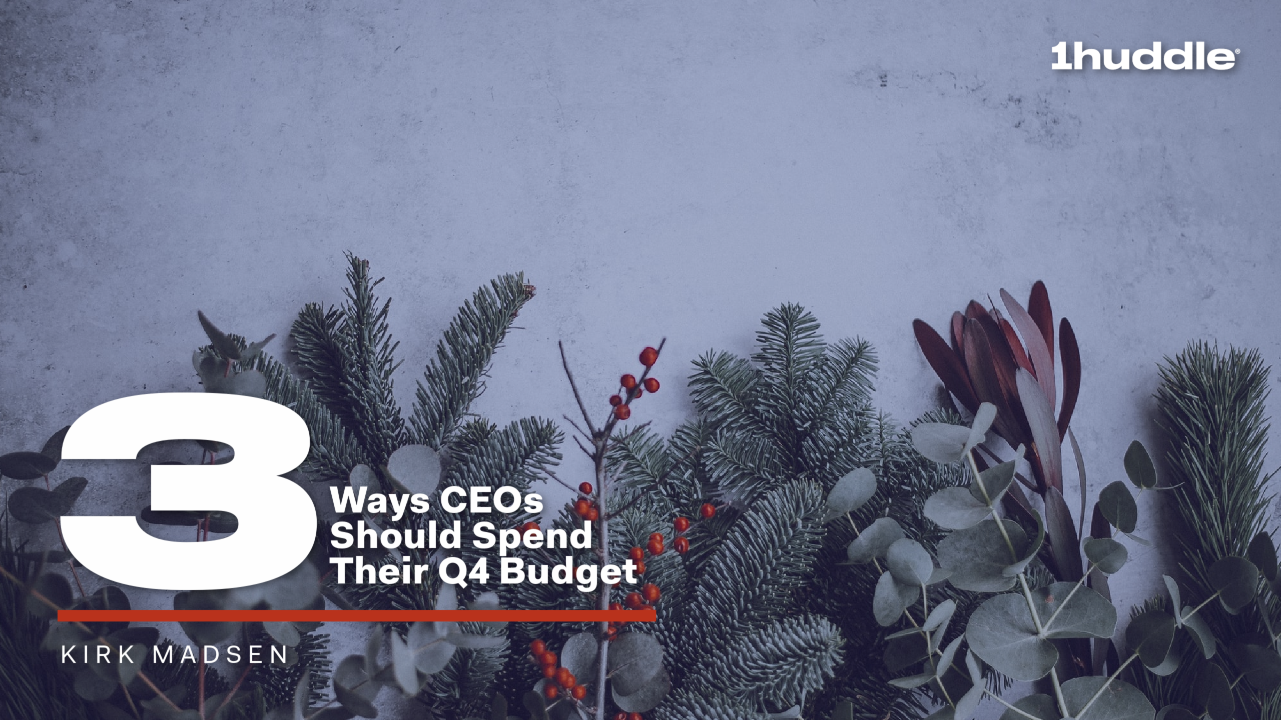 3 Ways CEOs Should Spend Their Q4 Budget