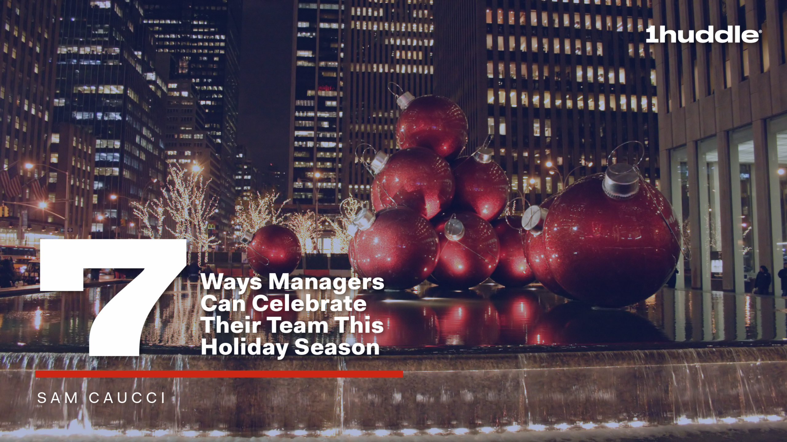 7 Ways Managers Can Celebrate Their Team This Holiday Season